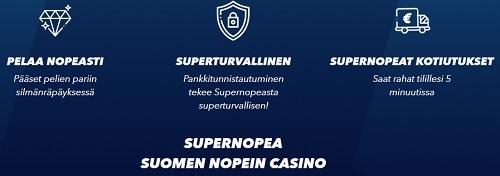 Superturvallisuus ja supernopeus ovat kasinon valttikortteja